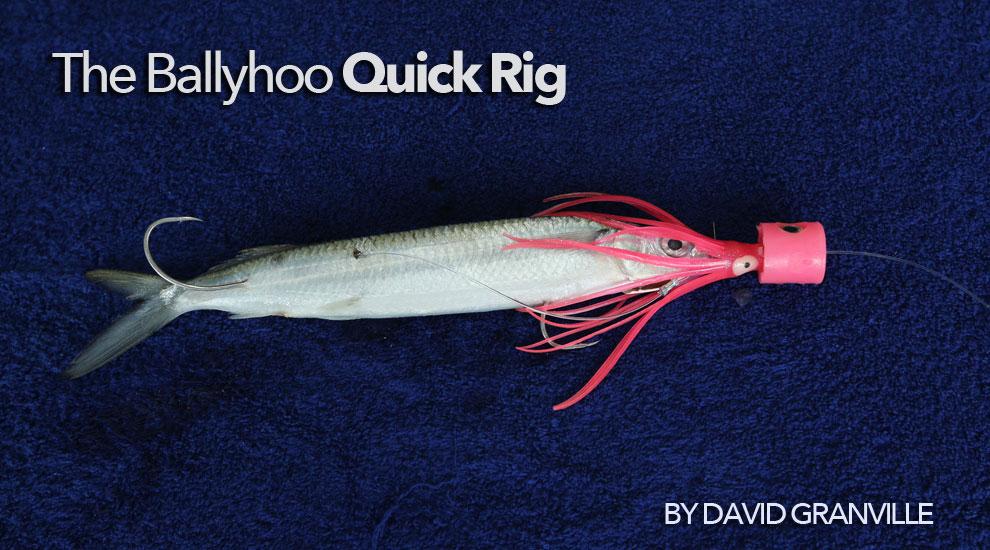 The Ballyhoo Quick Rig | FISHTRACK COM