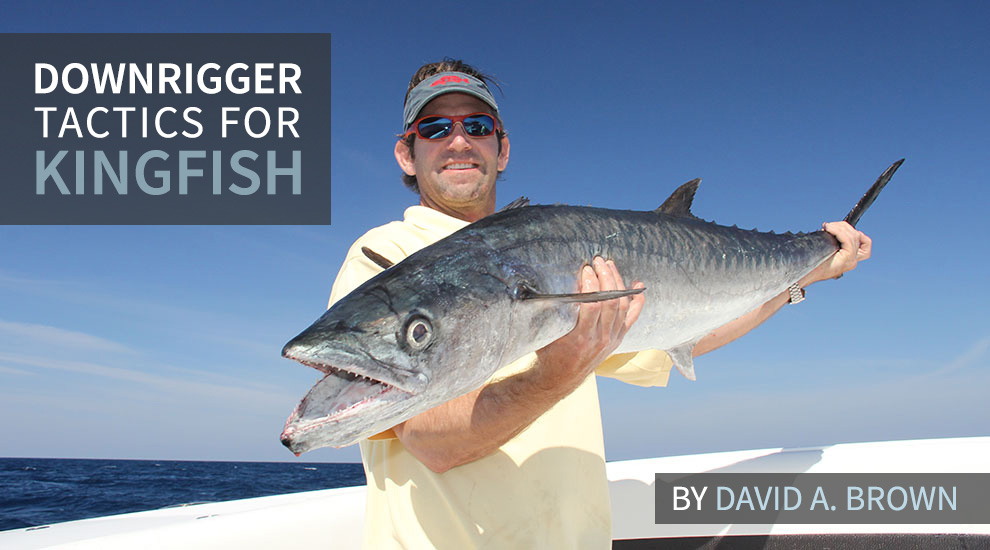 How to Use Downriggers for Kingfish | FISHTRACK COM