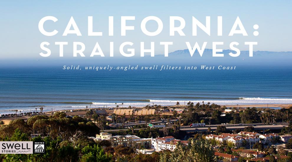 CALIFORNIA: STRAIGHT WEST | SURFLINE.COM